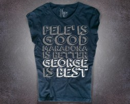 George Best T-shirt donna nera con scritta pelè is good Maradona is better George is best