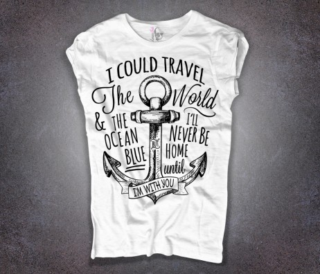 """ancora tattoo t-shirt donna bianca e scritta """".. I'll never be home until I'm with you"""""""